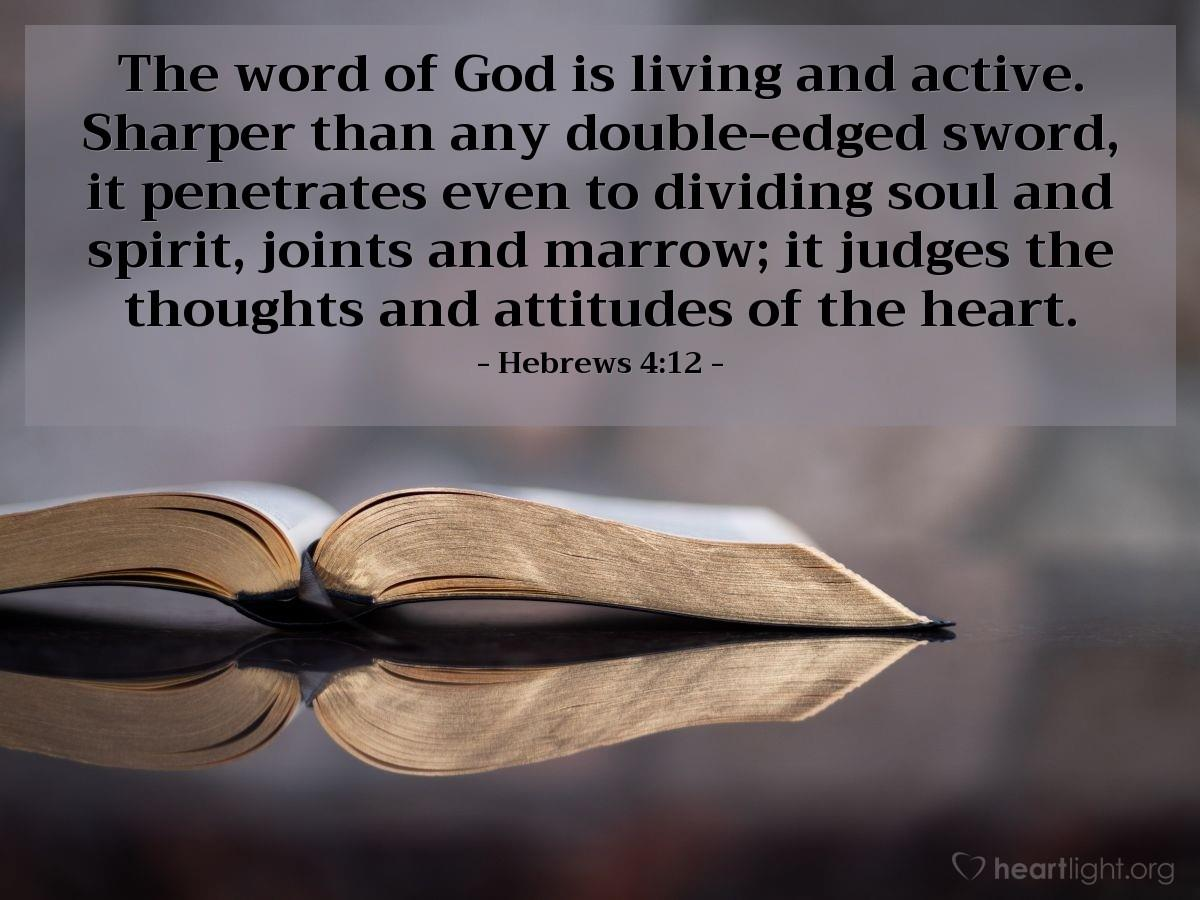 The word of God is Living and active.